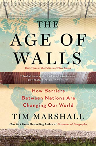 The Age of Walls How Barriers Between Nations Are Changing Our World (Politics of Place) [Marshall, Tim] (Tapa Dura)