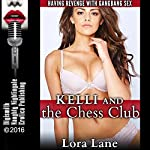 Kelli and the Chess Club: Having Revenge with Gangbang Sex | Lora Lane
