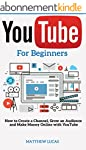 YouTube: for Beginners: How to Create...