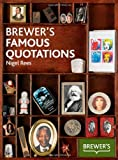 Brewer's Famous Quotations (0550105476) by Rees, Nigel
