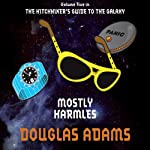 Mostly Harmless (       ABRIDGED) by Douglas Adams Narrated by Martin Freeman