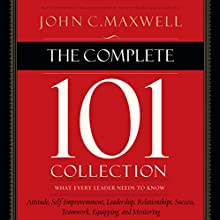 The Complete 101 Collection: What Every Leader Needs to Know (       UNABRIDGED) by John C. Maxwell Narrated by Sean Runnette