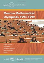 Moscow Mathematical Olympiads, 1993-1999 (MSRI Mathematical Circles Library)