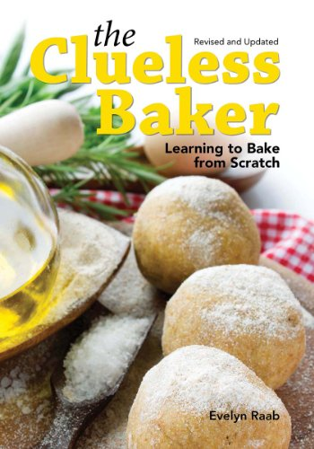 The Clueless Baker: Learning to Bake from Scratch by Evelyn Raab