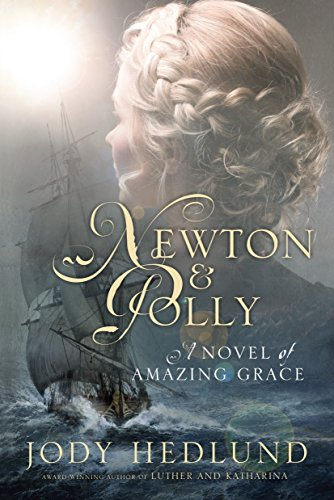 Newton and Polly: A Novel of Amazing Grace, Hedlund, Jody