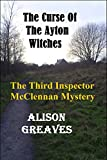 The Curse Of The Ayton Witches: The Third Inspector McClennan Mystery