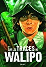 Sur les traces de Walipo par Clément