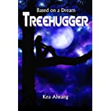 Treehugger ~ Ms. Kea Alwang