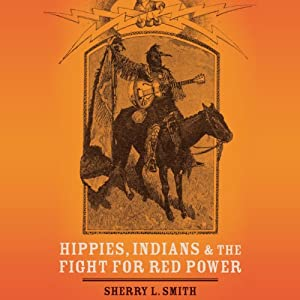 Hippies, Indians, and the Fight for Red Power  Audiobook