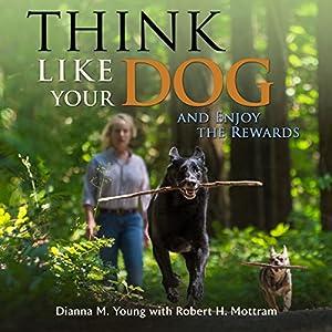 Think Like Your Dog and Enjoy the Rewards Audiobook