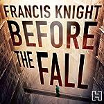 Before the Fall: A Rojan Dizon Novel, Book 2 | Francis Knight