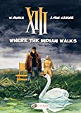 XIII (english version) - 2 - Where the Indian Walks