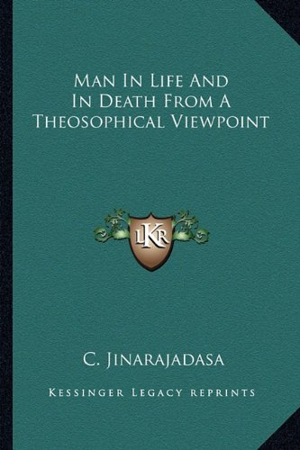 Man in Life and in Death from a Theosophical Viewpoint