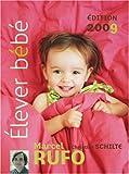 echange, troc Marcel Rufo, Christine Schilte - Elever bébé