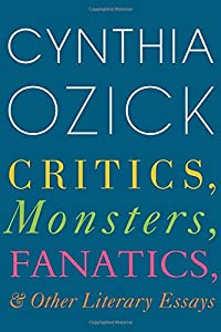 Critics, Monsters, Fanatics, and Other Literary Essays by Houghton Mifflin Harcourt