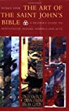 img - for The Art of Saint John's Bible: A Reader's Guide to Pentateuch, Psalms, Gospels and Acts book / textbook / text book
