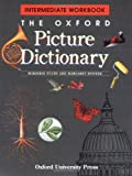 The Oxford Picture Dictionary: Intermediate Workbook (The Oxford Picture Dictionary Program)