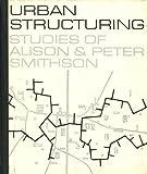 Urban structuring: studies of Alison & Peter Smithson (A Studio Vista/Reinhold art paperback)