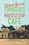 Book - Fried Green Tomatoes At The Whistle Stop Cafe