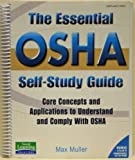 img - for The Essential OSHA Self-Study Guide Core Concepts and Applications to Understand and Comply with OSHA (with CD-ROM) (Sound Learning Solutions) book / textbook / text book