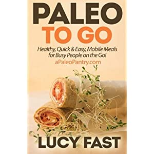 Paleo To Go: Quick & Easy Livre en Ligne - Telecharger Ebook
