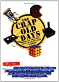 The Crap Old Days: Why All That Old Stuff Was Actually Rubbish (1853756830) by Wayne Williams