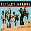 Les Chats Sauvages avec Dick Rivers - 1er Album Version Remasteris�e (+ 2 Titres Bonus)
