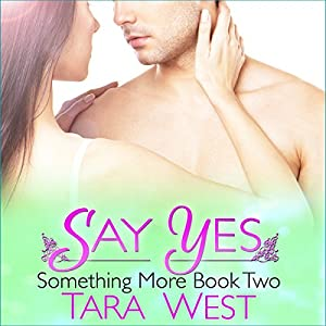Say Yes: Something More, Book 2 Audiobook