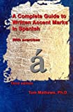 img - for A Complete Guide to Written Accent Marks in Spanish: With exercises (Spanish Edition) book / textbook / text book