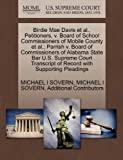 Birdie Mae Davis et al., Petitioners, v. Board of School Commissioners of Mobile County et al.; Parrish v. Board of Commissioners of Alabama State Bar ... of Record with Supporting Pleadings