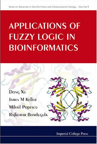 Applications of Fuzzy Logic in Bioinformatics (Series on Advances in Bioinformatics and Computational Biology)