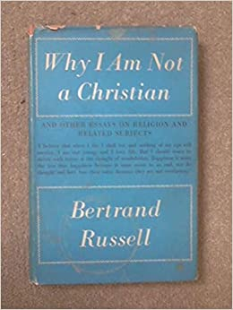 bertrand russell why i am not a christian essay Bertrand russelwhy i am not a christian an examination of the god-idea and christianity haldeman-julius publications.