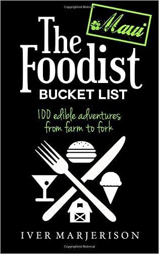 The Foodist Bucket List: Maui (Volume 1)