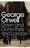 Down and Out in Paris and London (Penguin Modern Classics) George Orwell
