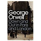 Down and Out in Paris and London (Penguin Modern Classics)by George Orwell
