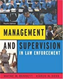Management and Supervision in Law Enforcement (with InfoTrac) (0534616054) by Bennett, Wayne W.