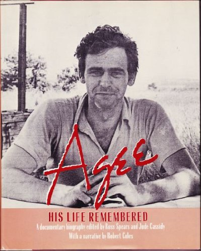 Agee: His Life Remembered, Spears, Ross; Coles, Robert