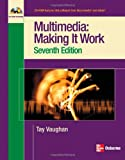 Multimedia: Making it Work, Seventh Edition 