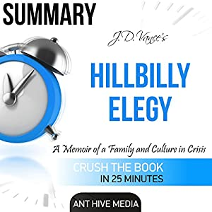 Summary of Hillbilly Elegy by J.D. Vance: A Memoir of a Family and Culture In Crisis Audiobook