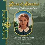Dear America: Like the Willow Tree | Lois Lowry