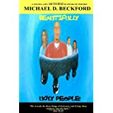 Beautifully Ugly People! ~ Mr Michael D Beckford