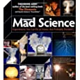 Theo Gray's Mad Science: Experiments You Can do At Home - But Probably Shouldn't (Theodore Gray)