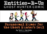 Entities-R-Us, Ghost Hunter Comic: Paranormal Humor for the Ghost Hunter's Soul