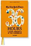 Barbara Ireland The New York Times. 36 Hours. Latin America & The Caribbean