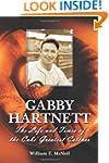 Gabby Hartnett: The Life and Times of...