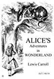 Alice's Adventures in Wonderland (Illustrated) [Kindle Edition]