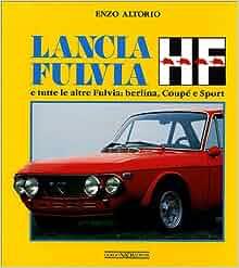 Lancia Fulvia HF e tutte le altre Fulvia: Berlina, Coupé e Sport