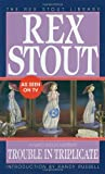 Trouble in Triplicate (0553242474) by Stout, Rex