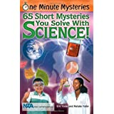 One Minute Mysteries: 65 Short Mysteries You Solve With Science! ~ Eric Yoder