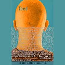 Feed Audiobook by M.T. Anderson Narrated by David Aaron Baker